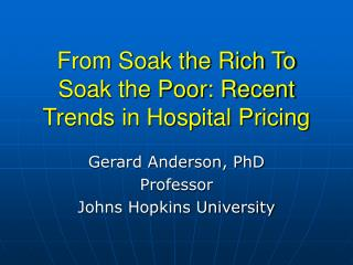 From Soak the Rich To Soak the Poor: Recent Trends in Hospital Pricing