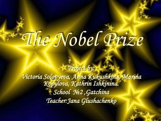 Project by : Victoria Solovyeva, Anna Kukushkina, Marina Kopylova, Kathrin Ishkinina.