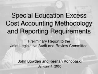 Special Education Excess Cost Accounting Methodology and Reporting Requirements    Preliminary Report to the  Joint Legi