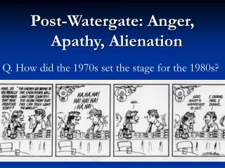 Post-Watergate: Anger, Apathy, Alienation