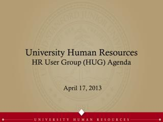 University Human Resources HR User Group (HUG) Agenda