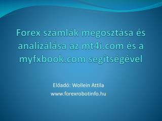 Forex számlák megosztása és  analizálása az mt4i és a  myfxbook  segítségével