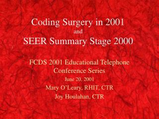 Coding Surgery in 2001 and SEER Summary Stage 2000