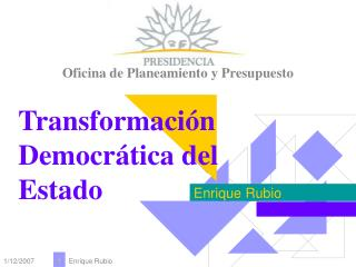 Transformación Democrática del Estado