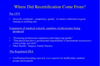 Where Did Recertification Come From?