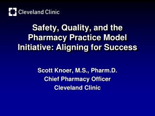 Safety, Quality, and the Pharmacy Practice Model Initiative: Aligning for Success