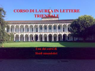 CORSO DI LAUREA IN LETTERE  TRIENNALE