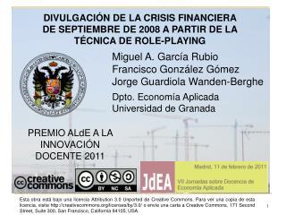 DIVULGACIÓN DE LA CRISIS FINANCIERA DE SEPTIEMBRE DE 2008 A PARTIR DE LA TÉCNICA DE ROLE-PLAYING