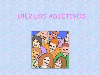 U1E2 LOS ADJETIVOS