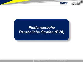 Pfeifensprache Persönliche Strafen (EVA)