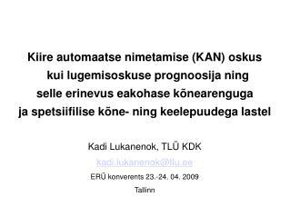 Kiire automaatse nimetamise (KAN) oskus    kui lugemisoskuse prognoosija ning