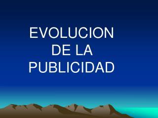 EVOLUCION DE LA PUBLICIDAD