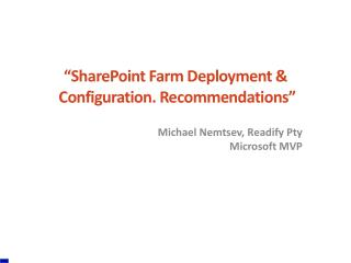"""SharePoint  Farm Deployment &  Configuration. Recommendations"""