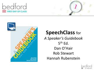 SpeechClass for A Speaker's Guidebook 5 th  Ed. Dan O'Hair Rob Stewart Hannah Rubenstein