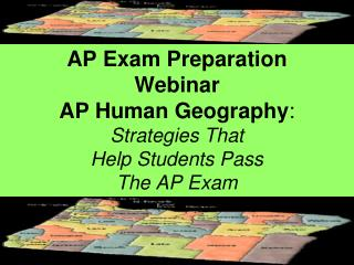 AP Exam Preparation  Webinar AP Human Geography :  Strategies That Help Students Pass  The AP Exam