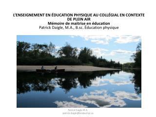 L'ENSEIGNEMENT EN ÉDUCATION PHYSIQUE AU COLLÉGIAL EN CONTEXTE DE PLEIN AIR