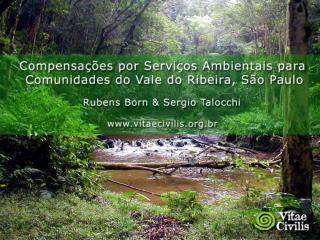 Compensações por Serviços Ambientais para Comunidades do Vale do Ribeira, São Paulo