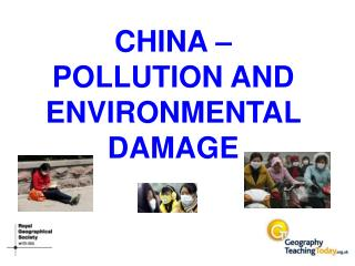 CHINA – POLLUTION AND ENVIRONMENTAL DAMAGE