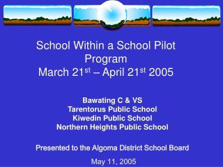 School Within a School Pilot Program March 21st   April 21st 2005