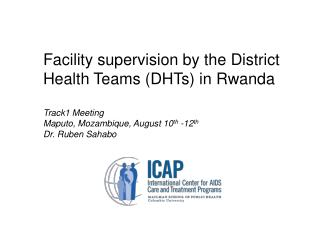 Facility supervision by the District Health Teams (DHTs) in Rwanda Track1 Meeting