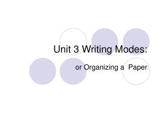 Unit 3 Writing Modes: