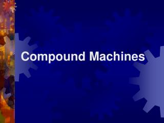 Compound Machines