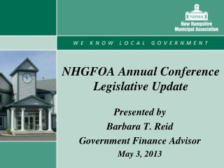 NHGFOA Annual Conference Legislative Update