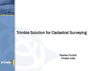 Trimble Solution for Cadastral Surveying