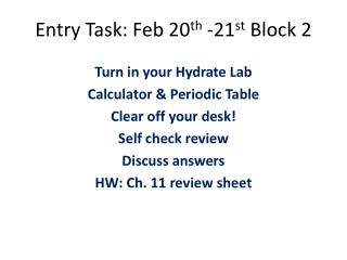 Entry Task: Feb  20 th  -21 st  Block  2