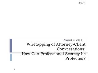 Wiretapping of Attorney-Client Conversations:  How  Can Professional Secrecy be Protected ?