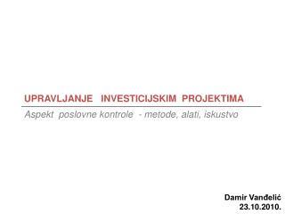 UPRAVLJANJE   INVESTICIJSKIM  PROJEKTIMA