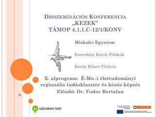 "Disszeminációs  Konferencia ""KEZEK"" TÁMOP 4.1.1.C-12/1/KONV"
