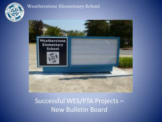 Successful WES/PTA Projects –  New Bulletin Board