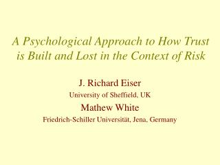 A Psychological Approach to How Trust is Built and Lost in the Context of Risk
