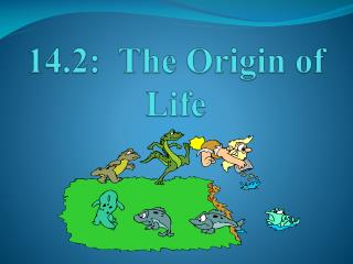 14.2:  The Origin of Life