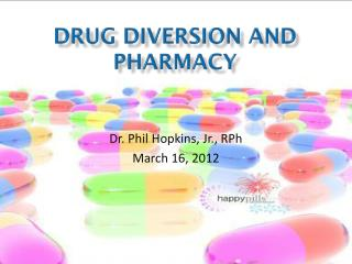DRUG Diversion and Pharmacy
