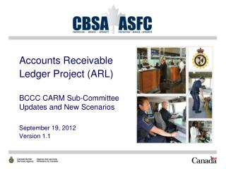 Accounts Receivable Ledger Project (ARL) BCCC CARM Sub-Committee Updates and New Scenarios