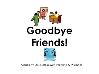 Goodbye Friends!