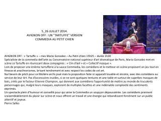 AVIGNON OFF : « Tartuffe » – mes Mario Gonzalez – Au Petit chien 15h25 – durée 1h30