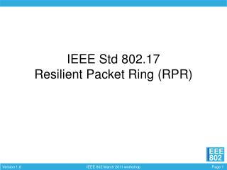 IEEE Std 802.17 Resilient Packet Ring (RPR)