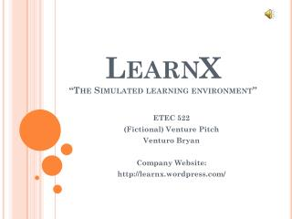 "LearnX  ""The Simulated learning environment"""