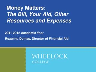 Money Matters: The Bill, Your Aid, Other Resources and Expenses