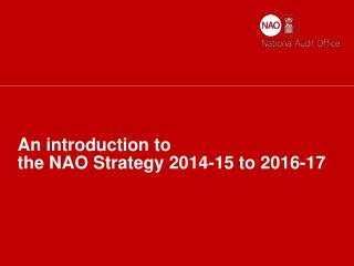An introduction to  the NAO Strategy 2014-15 to 2016-17