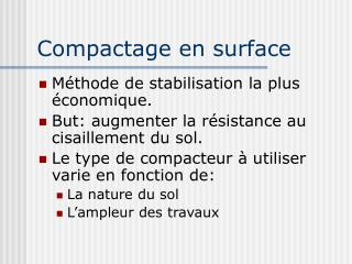 Compactage en surface