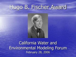 Hugo B. Fischer Award  California Water and Environmental Modeling Forum