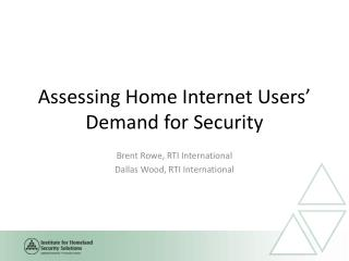 Assessing  Home Internet Users' Demand for Security