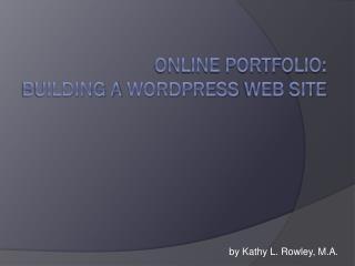 Online Portfolio: Building a  Wordpress  Web Site