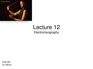 Lecture 12 Electromyography