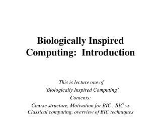 Biologically Inspired Computing:  Introduction