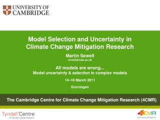 Model Selection and Uncertainty in Climate Change Mitigation Research  Martin Sewell mvs25cam.ac.uk
